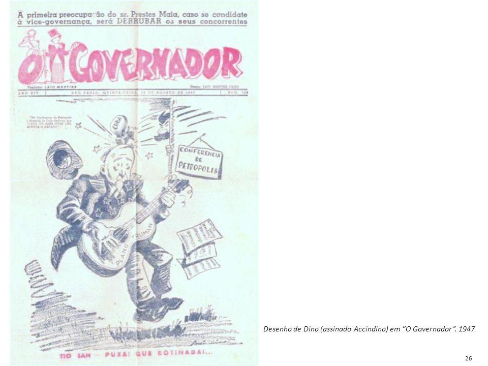 """Desenho de Dino (assinado Accindino) em """"O Governador"""". 1947 26"""