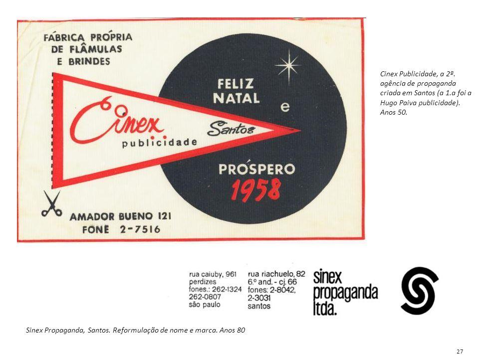 Sinex Propaganda, Santos. Reformulação de nome e marca. Anos 80 Cinex Publicidade, a 2ª. agência de propaganda criada em Santos (a 1.a foi a Hugo Paiv