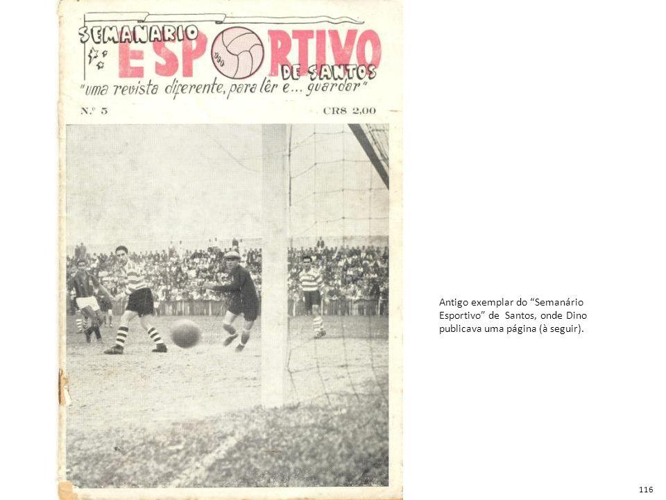 """Antigo exemplar do """"Semanário Esportivo"""" de Santos, onde Dino publicava uma página (à seguir). 116"""