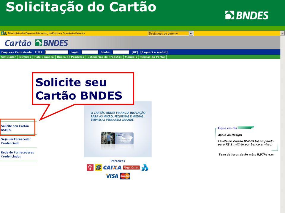 Solicitação do Cartão Solicite seu Cartão BNDES