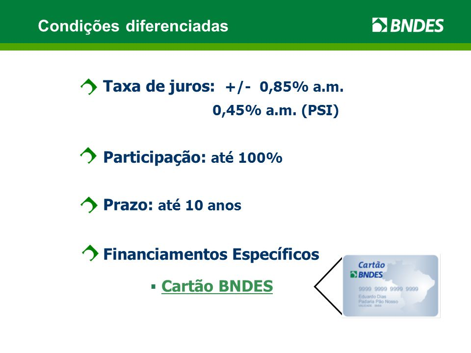 Taxa de juros: +/- 0,85% a.m.0,45% a.m.