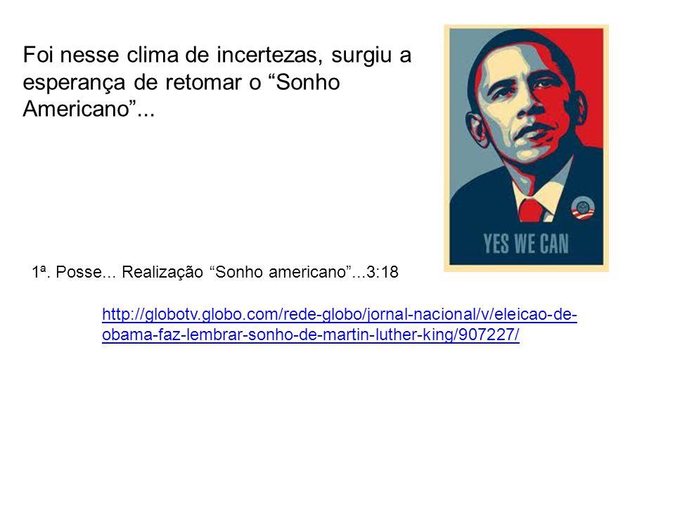 """http://globotv.globo.com/rede-globo/jornal-nacional/v/eleicao-de- obama-faz-lembrar-sonho-de-martin-luther-king/907227/ 1ª. Posse... Realização """"Sonho"""