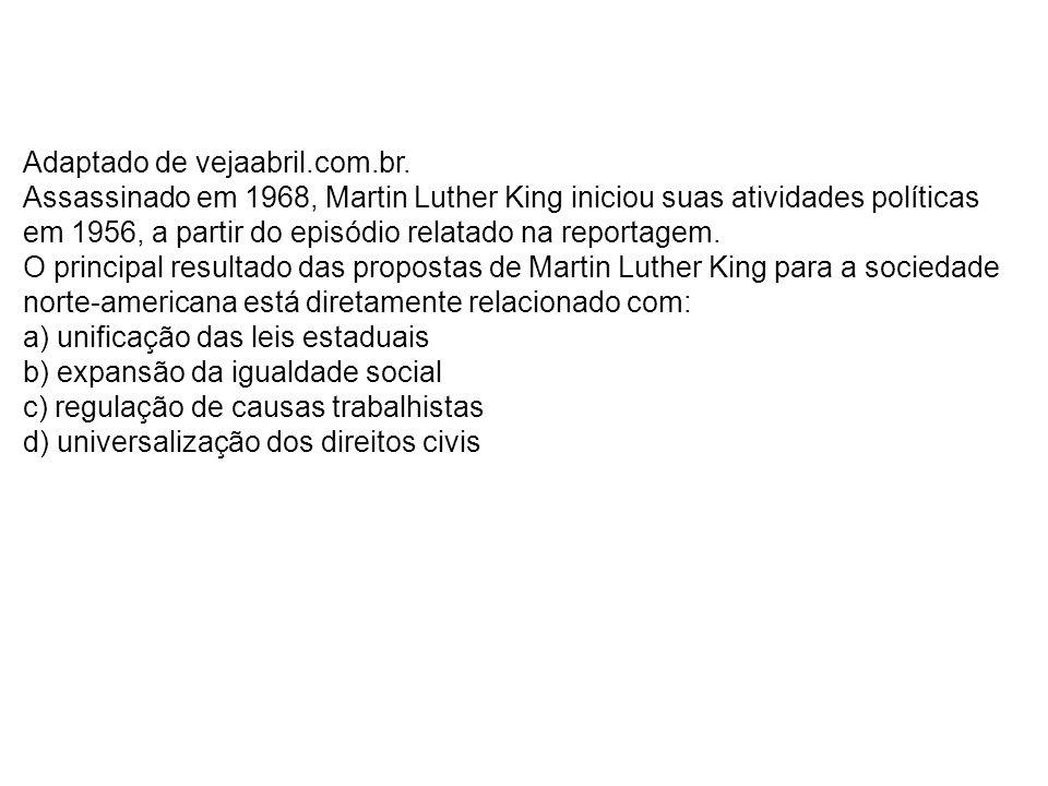 Adaptado de vejaabril.com.br. Assassinado em 1968, Martin Luther King iniciou suas atividades políticas em 1956, a partir do episódio relatado na repo