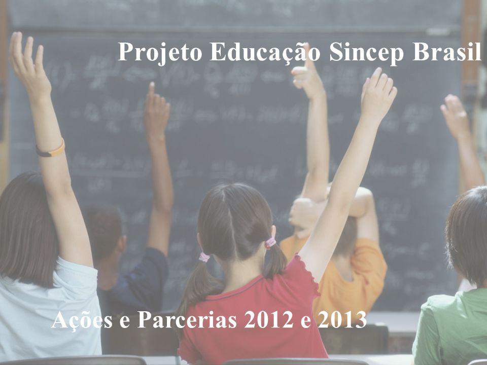 Projeto Educação Sincep Brasil Ações e Parcerias 2012 e 2013