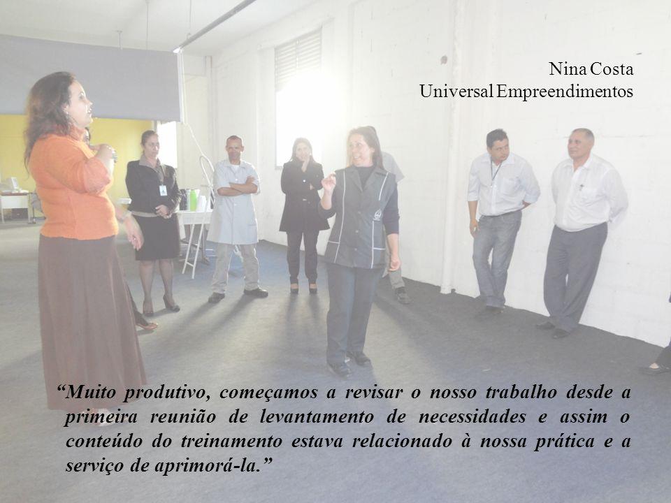 Nina Costa Universal Empreendimentos Muito produtivo, começamos a revisar o nosso trabalho desde a primeira reunião de levantamento de necessidades e assim o conteúdo do treinamento estava relacionado à nossa prática e a serviço de aprimorá-la.