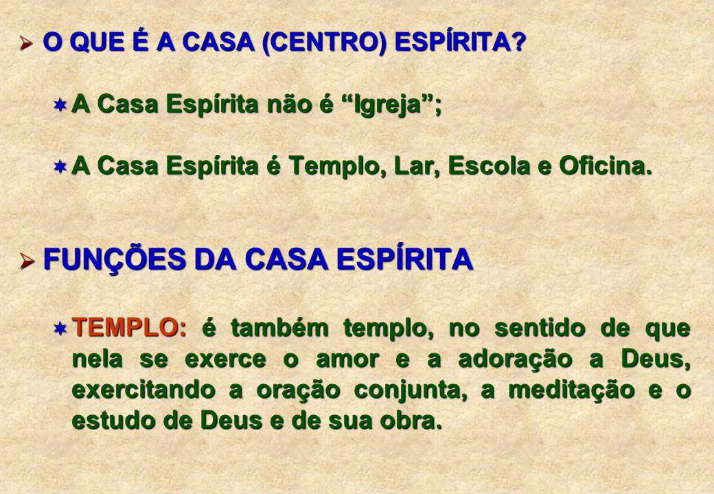  O QUE É A CASA (CENTRO) ESPÍRITA.