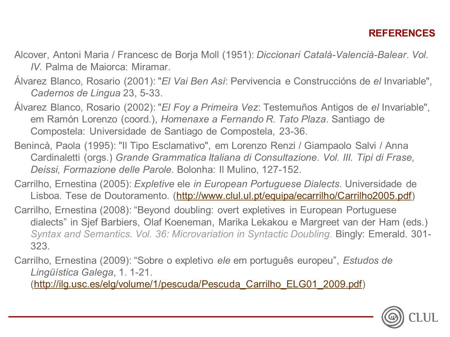 REFERENCES Alcover, Antoni Maria / Francesc de Borja Moll (1951): Diccionari Català-Valencià-Balear.