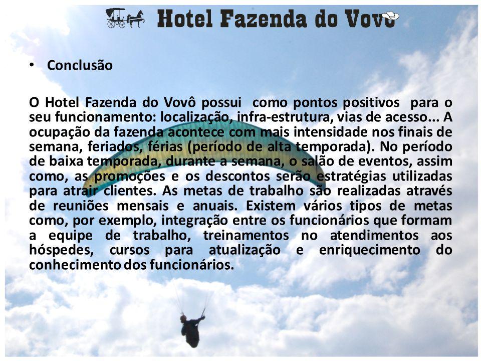O Hotel Fazenda do Vovô possui um custo fixo independente de estar funcionando ou não.