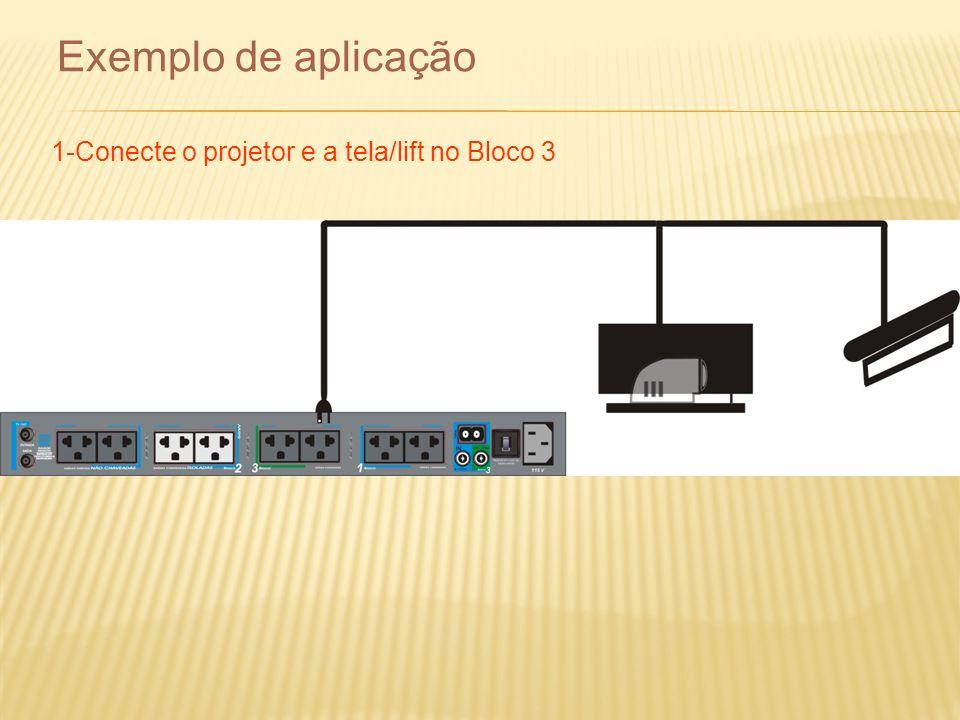 Exemplo de aplicação 1-Conecte o projetor e a tela/lift no Bloco 3