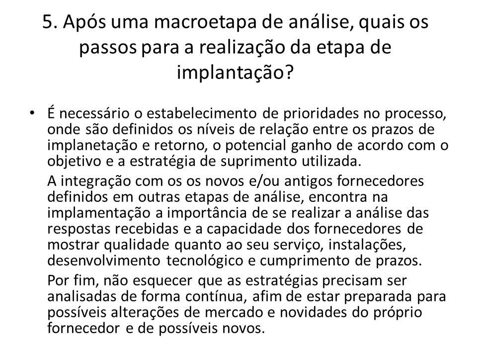 5. Após uma macroetapa de análise, quais os passos para a realização da etapa de implantação? • É necessário o estabelecimento de prioridades no proce
