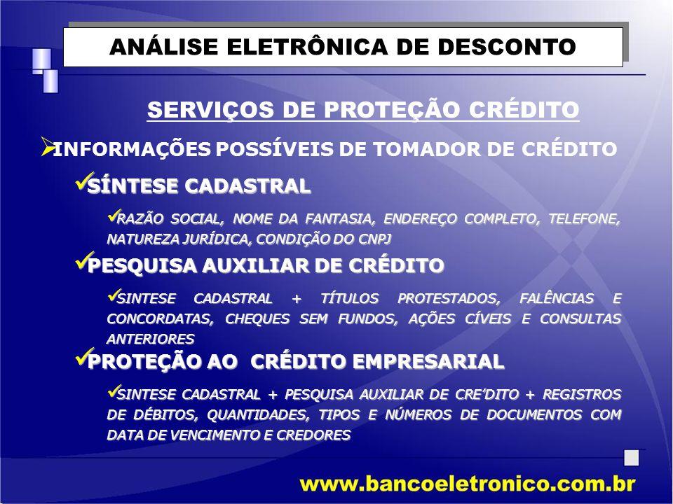 ANÁLISE ELETRÔNICA DE DESCONTO SERVIÇOS DE PROTEÇÃO CRÉDITO  SÍNTESE CADASTRAL  RAZÃO SOCIAL, NOME DA FANTASIA, ENDEREÇO COMPLETO, TELEFONE, NATUREZ