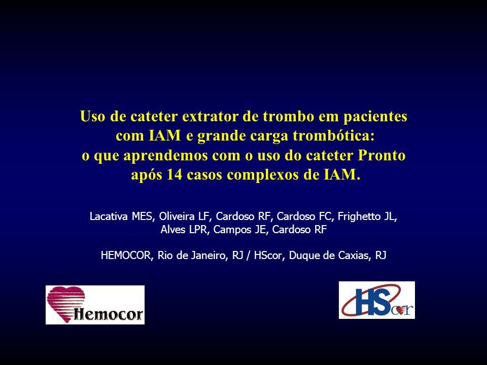 Uso de cateter extrator de trombo em pacientes com IAM e grande carga trombótica: o que aprendemos com o uso do cateter Pronto após 14 casos complexos
