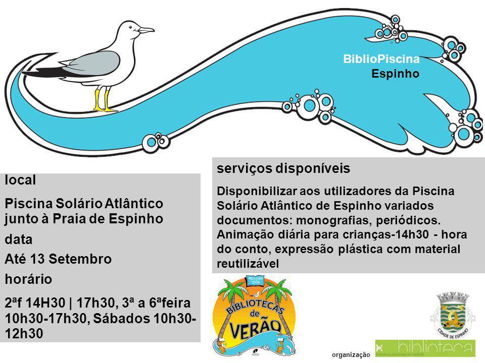 BiblioPiscina Espinho local Piscina Solário Atlântico junto à Praia de Espinho data Até 13 Setembro horário 2ªf 14H30 | 17h30, 3ª a 6ªfeira 10h30-17h3