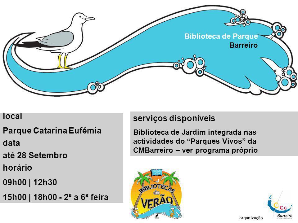 """serviços disponíveis Biblioteca de Jardim integrada nas actividades do """"Parques Vivos"""" da CMBarreiro – ver programa próprio Biblioteca de Parque Barre"""