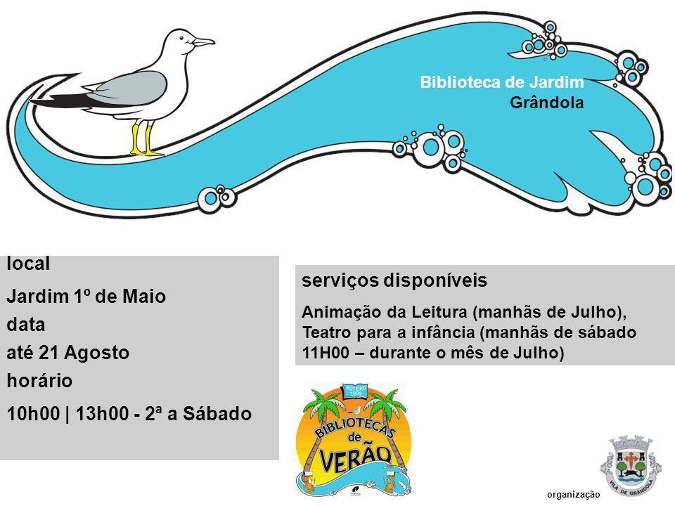 serviços disponíveis Animação da Leitura (manhãs de Julho), Teatro para a infância (manhãs de sábado 11H00 – durante o mês de Julho) Biblioteca de Jar