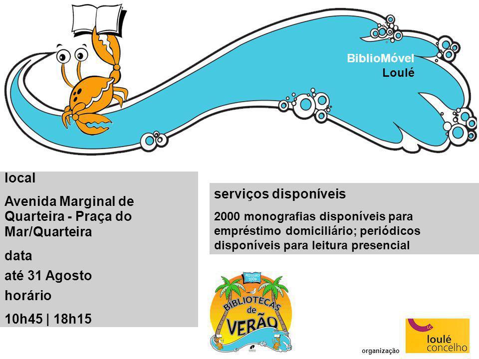 serviços disponíveis 2000 monografias disponíveis para empréstimo domiciliário; periódicos disponíveis para leitura presencial BiblioMóvel Loulé local