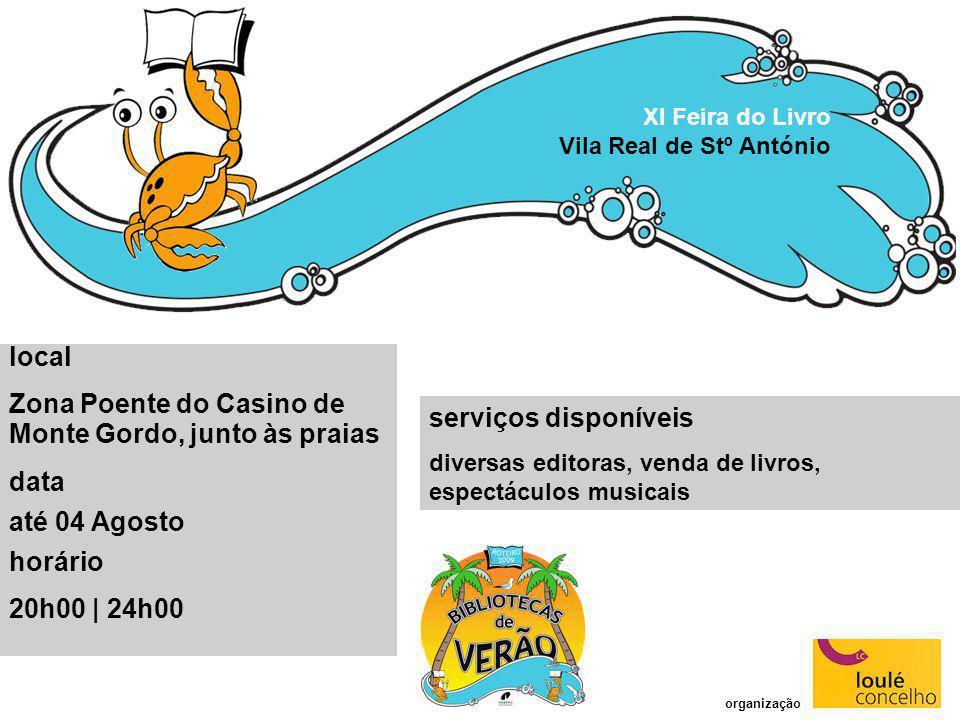 serviços disponíveis diversas editoras, venda de livros, espectáculos musicais XI Feira do Livro Vila Real de Stº António local Zona Poente do Casino