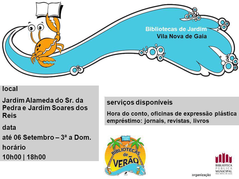serviços disponíveis Hora do conto, oficinas de expressão plástica empréstimo: jornais, revistas, livros Bibliotecas de Jardim Vila Nova de Gaia local