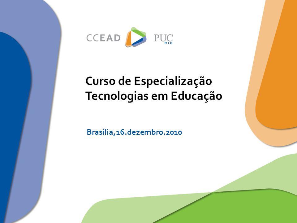 Curso de Especialização Tecnologias em Educação Brasília,16.dezembro.2010