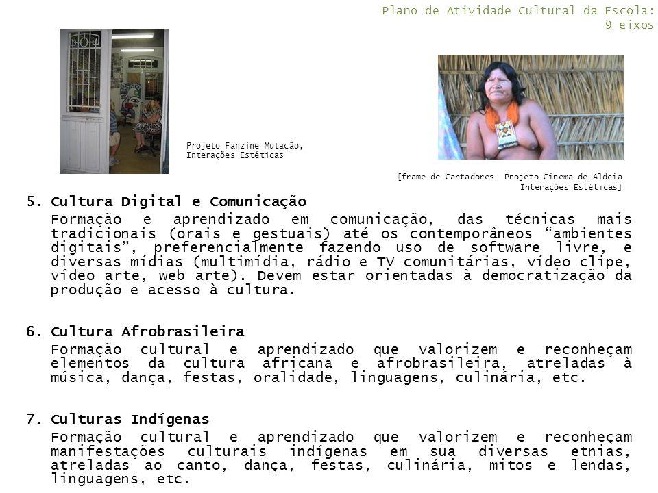 """5.Cultura Digital e Comunicação Formação e aprendizado em comunicação, das técnicas mais tradicionais (orais e gestuais) até os contemporâneos """"ambien"""