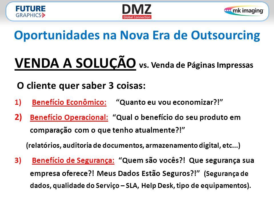 Oportunidades na Nova Era de Outsourcing VENDA A SOLUÇÃO vs.