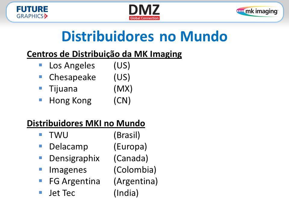 Distribuidores no Mundo Centros de Distribuição da MK Imaging  Los Angeles (US)  Chesapeake (US)  Tijuana(MX)  Hong Kong(CN) Distribuidores MKI no Mundo  TWU (Brasil)  Delacamp (Europa)  Densigraphix (Canada)  Imagenes (Colombia)  FG Argentina (Argentina)  Jet Tec (India)
