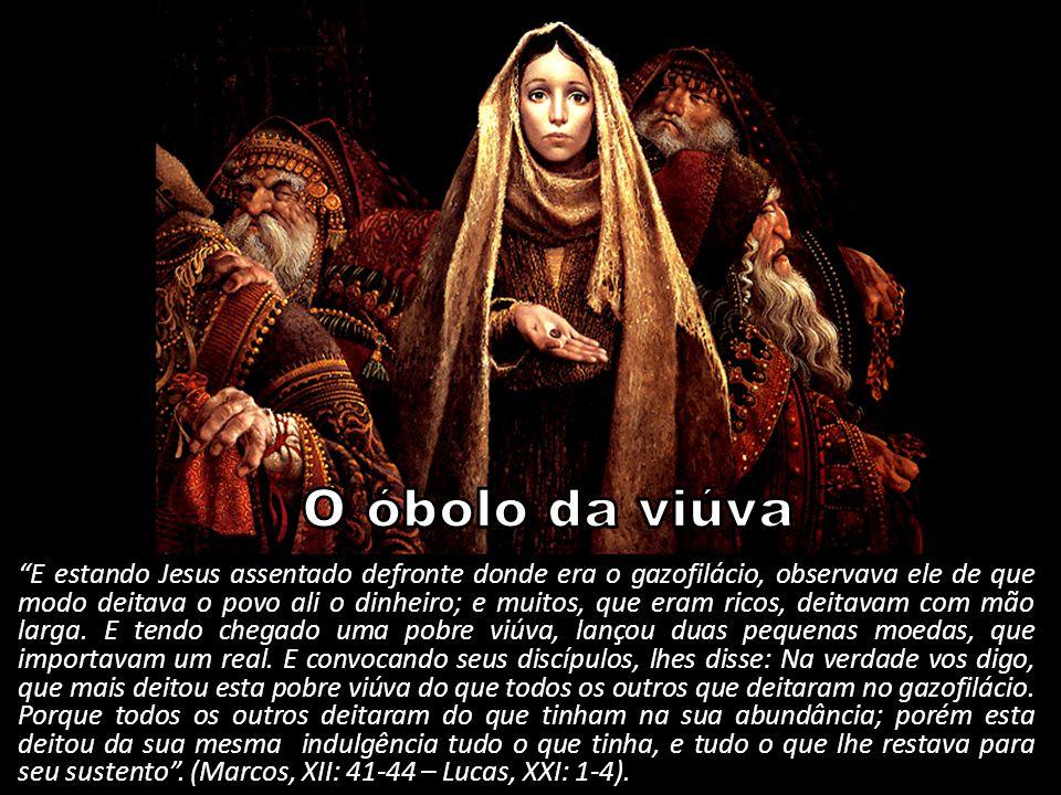 """""""E estando Jesus assentado defronte donde era o gazofilácio, observava ele de que modo deitava o povo ali o dinheiro; e muitos, que eram ricos, deitav"""