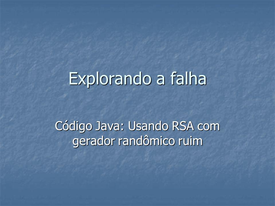 Explorando a falha Código Java: Usando RSA com gerador randômico ruim