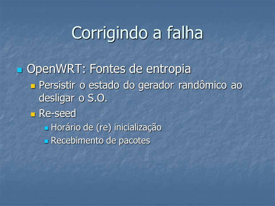 Corrigindo a falha  OpenWRT: Fontes de entropia  Persistir o estado do gerador randômico ao desligar o S.O.