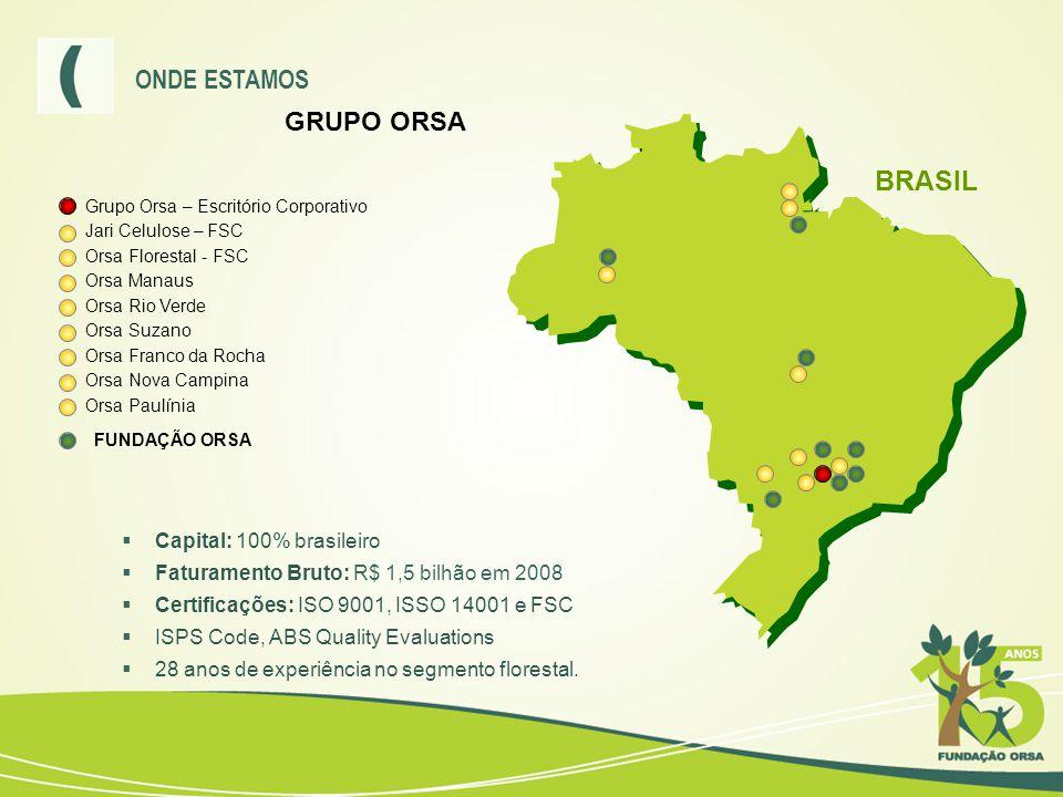 ONDE ESTAMOS GRUPO ORSA Grupo Orsa – Escritório Corporativo Jari Celulose – FSC Orsa Florestal - FSC Orsa Manaus Orsa Rio Verde Orsa Suzano Orsa Franc