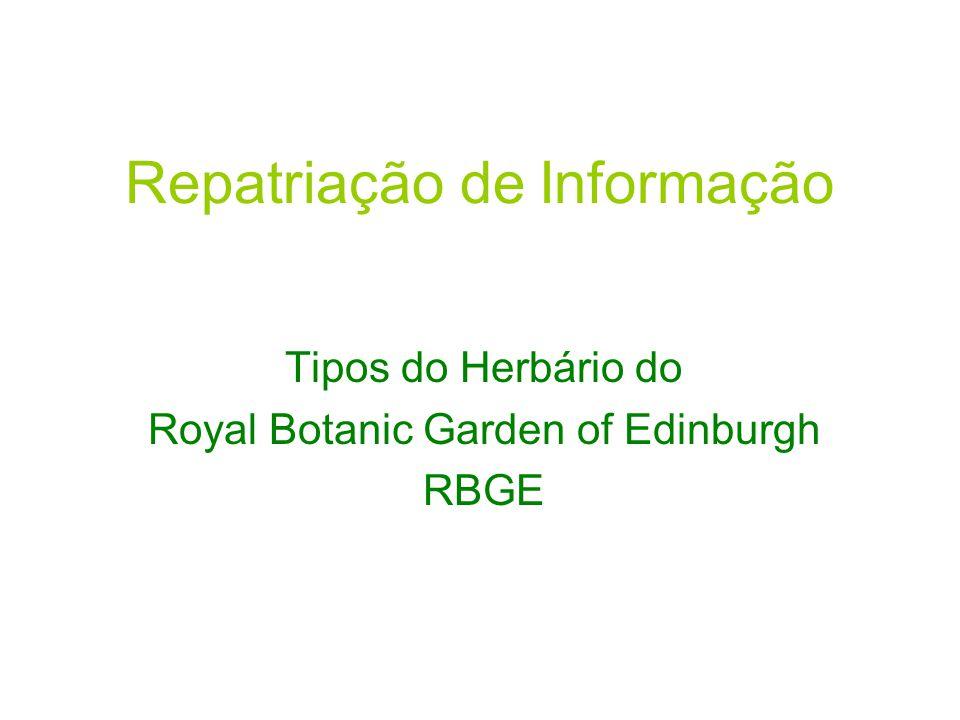 Repatriação de Informação Tipos do Herbário do Royal Botanic Garden of Edinburgh RBGE