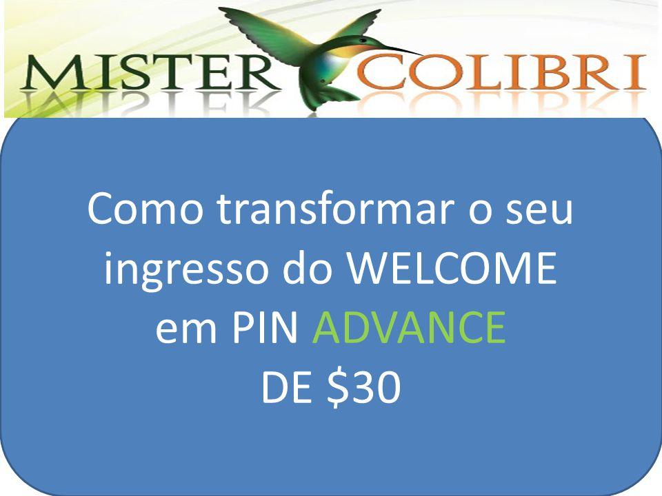SLGTQ Como transformar o seu ingresso do WELCOME em PIN ADVANCE DE $30