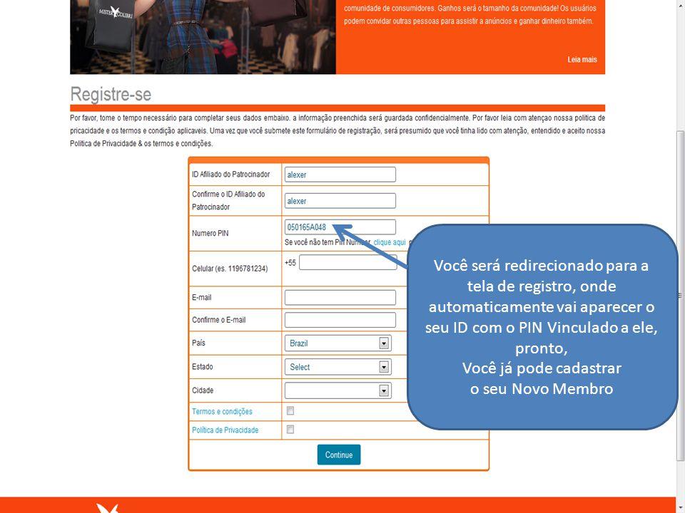 Você será redirecionado para a tela de registro, onde automaticamente vai aparecer o seu ID com o PIN Vinculado a ele, pronto, Você já pode cadastrar o seu Novo Membro