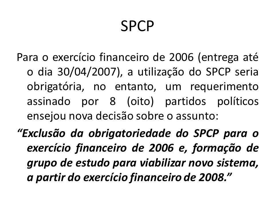 SPCP Para o exercício financeiro de 2006 (entrega até o dia 30/04/2007), a utilização do SPCP seria obrigatória, no entanto, um requerimento assinado