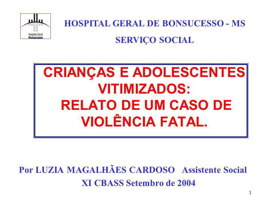 1 CRIANÇAS E ADOLESCENTES VITIMIZADOS: RELATO DE UM CASO DE VIOLÊNCIA FATAL.