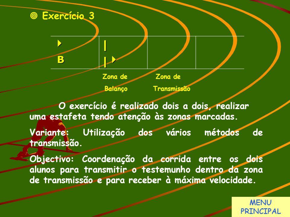  Exercício 3 O exercício é realizado dois a dois, realizar uma estafeta tendo atenção às zonas marcadas. Variante: Utilização dos vários métodos de t