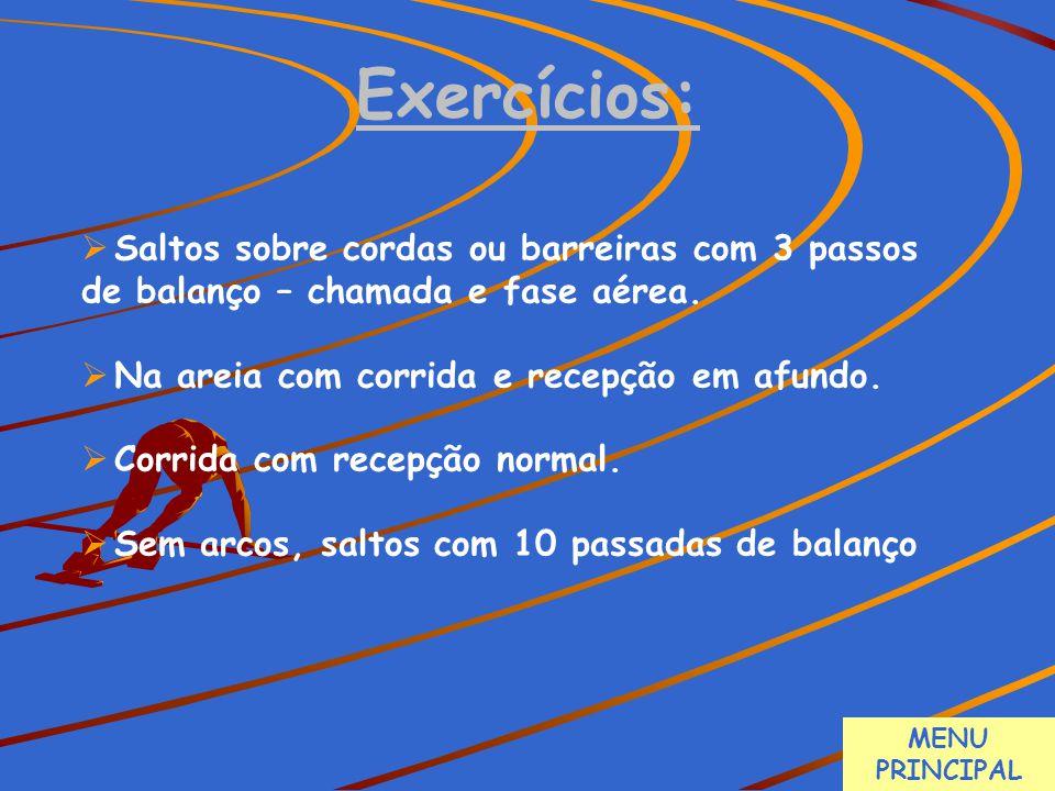  Saltos sobre cordas ou barreiras com 3 passos de balanço – chamada e fase aérea.  Na areia com corrida e recepção em afundo.  Corrida com recepção