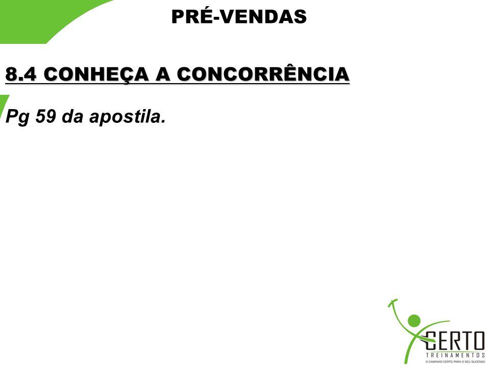 PRÉ-VENDAS 8.4 CONHEÇA A CONCORRÊNCIA Pg 59 da apostila.