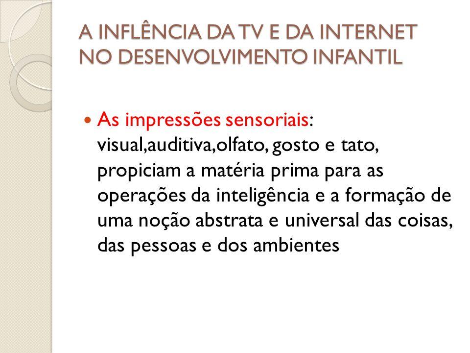 INFLUÊNCIA DA TV E DA INTERNET NO DESENVOLVIMENTO INFANTIL  Efeitos gerais adversos  1- Em primeiro lugar as atividades são essencialmente sedentárias e tiram o tempo de outras predominantemente físicas.