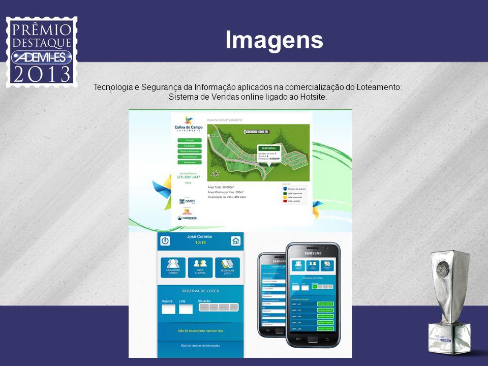 Imagens Tecnologia e Segurança da Informação aplicados na comercialização do Loteamento: Sistema de Vendas online ligado ao Hotsite.