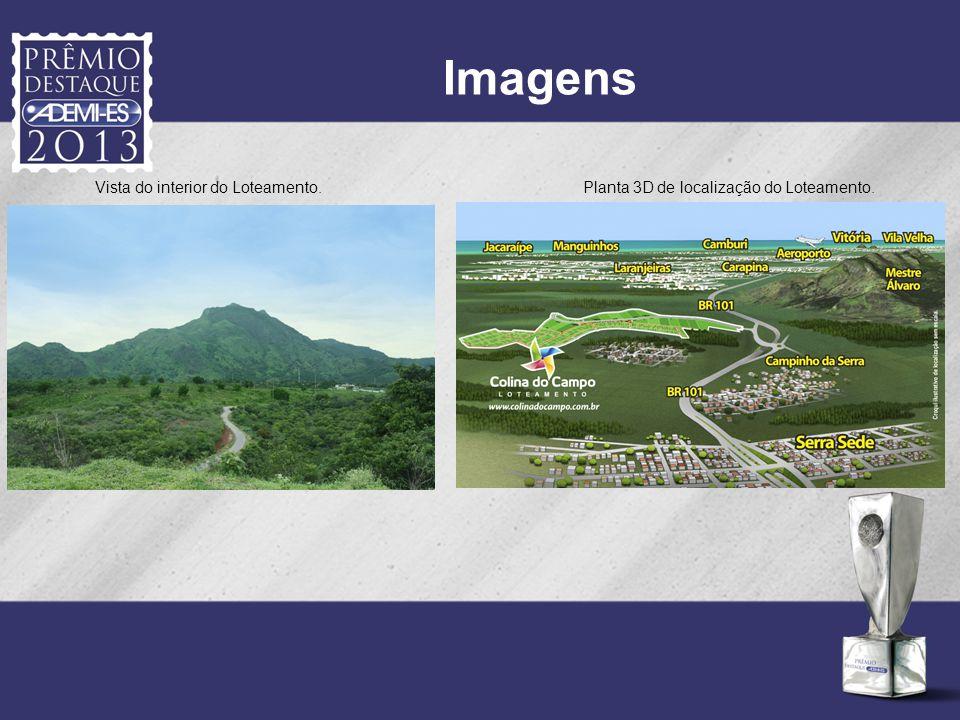 Imagens Vista do interior do Loteamento.Planta 3D de localização do Loteamento.