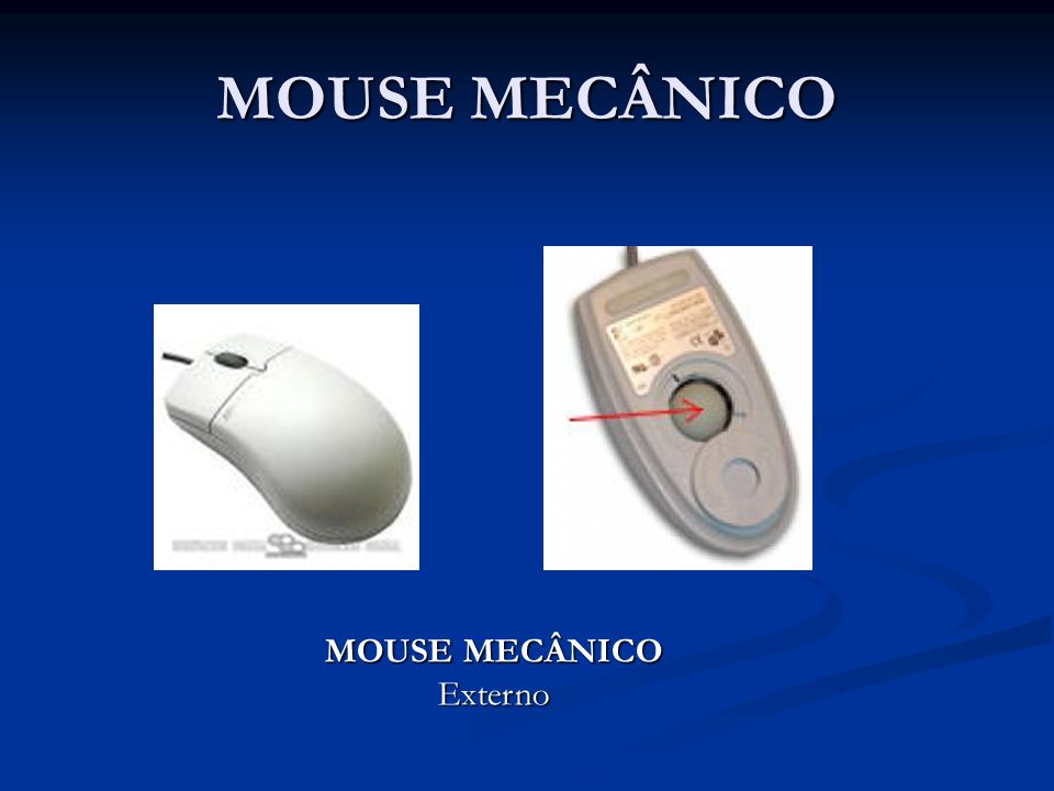 MOUSE MECÂNICO MOUSE MECÂNICO Externo