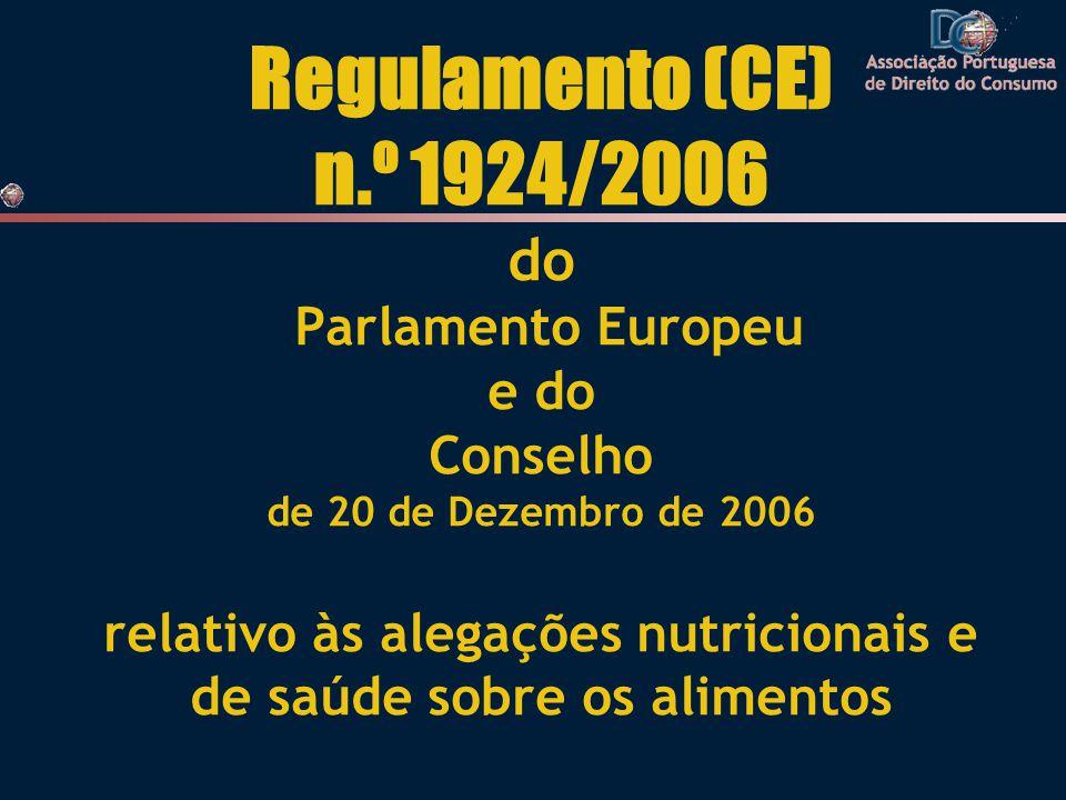 Regulamento (CE) n.º 1924/2006 do Parlamento Europeu e do Conselho de 20 de Dezembro de 2006 relativo às alegações nutricionais e de saúde sobre os al