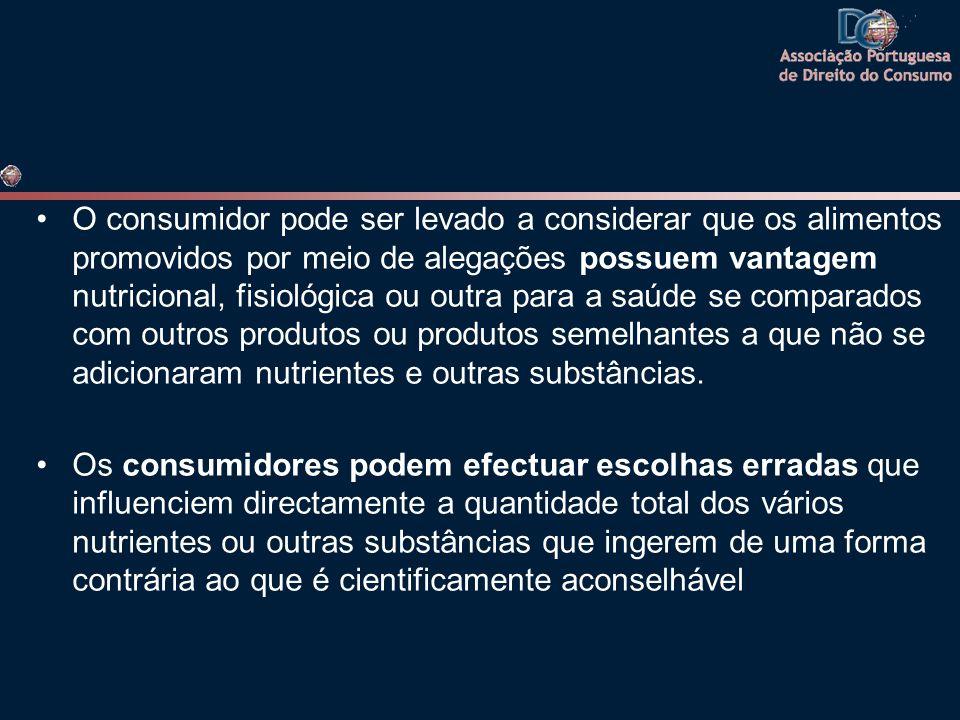 •O consumidor pode ser levado a considerar que os alimentos promovidos por meio de alegações possuem vantagem nutricional, fisiológica ou outra para a