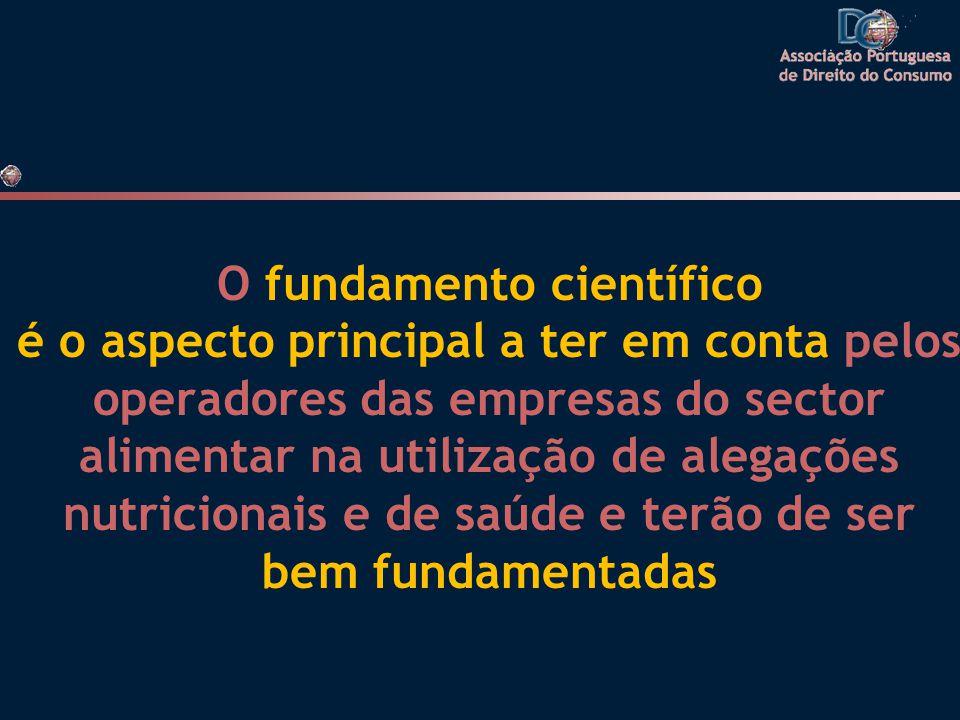 O fundamento científico é o aspecto principal a ter em conta pelos operadores das empresas do sector alimentar na utilização de alegações nutricionais