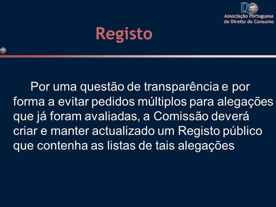 Registo Por uma questão de transparência e por forma a evitar pedidos múltiplos para alegações que já foram avaliadas, a Comissão deverá criar e mante