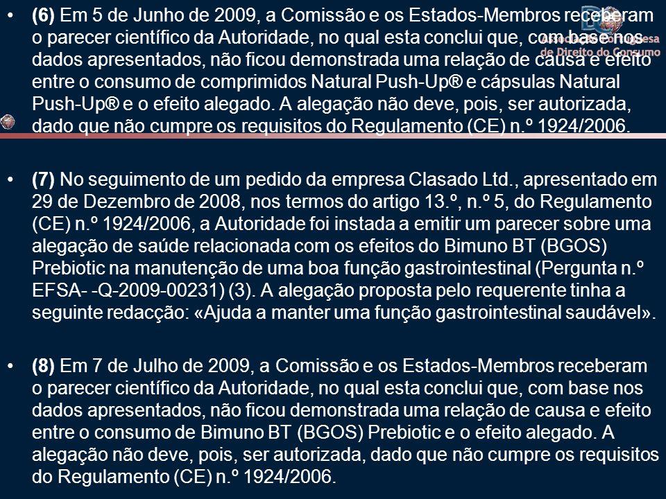 •(6) Em 5 de Junho de 2009, a Comissão e os Estados-Membros receberam o parecer científico da Autoridade, no qual esta conclui que, com base nos dados