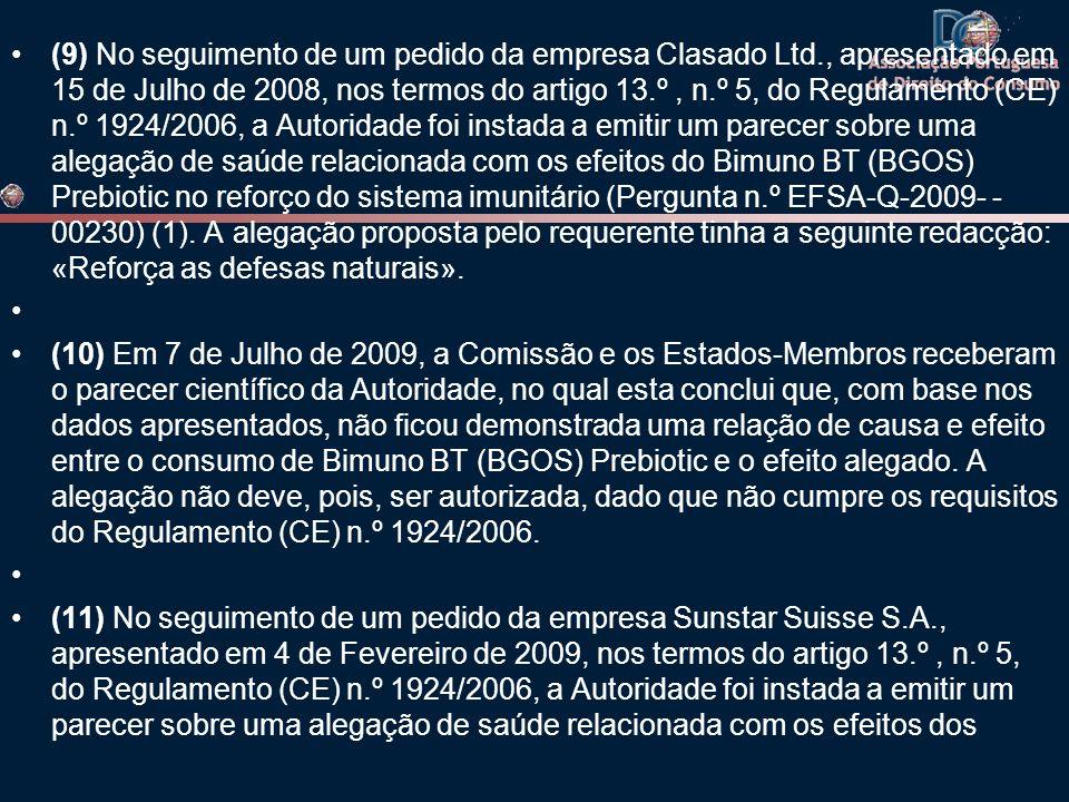 •(9) No seguimento de um pedido da empresa Clasado Ltd., apresentado em 15 de Julho de 2008, nos termos do artigo 13.º, n.º 5, do Regulamento (CE) n.º
