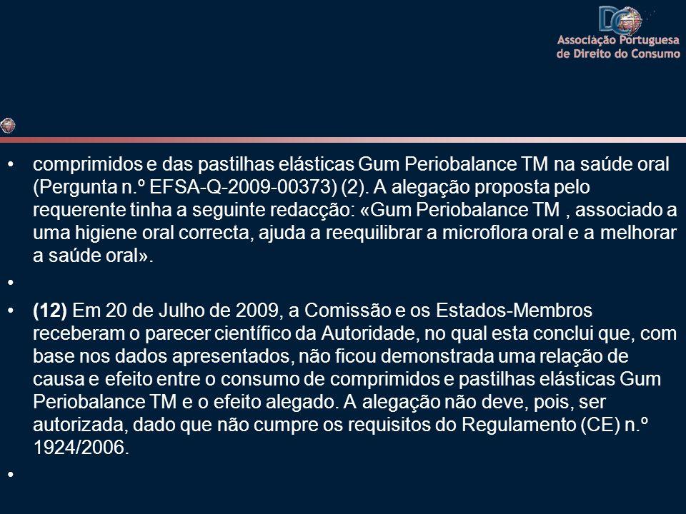 •comprimidos e das pastilhas elásticas Gum Periobalance TM na saúde oral (Pergunta n.º EFSA-Q-2009-00373) (2). A alegação proposta pelo requerente tin