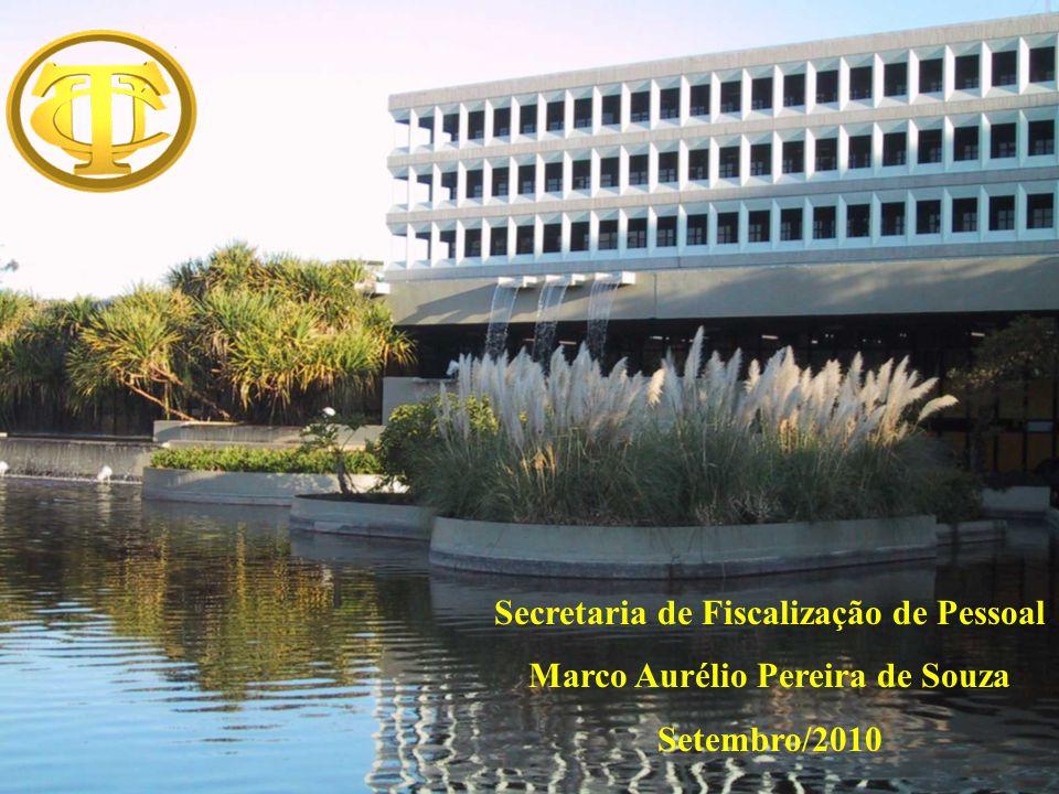 Secretaria de Fiscalização de Pessoal Marco Aurélio Pereira de Souza Setembro/2010
